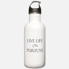 Live Life on Purpose Water Bottle