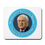 Soldiers Home Cheney to Iraq Mousepad