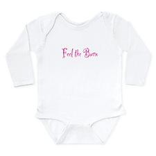 Feel The Burn Long Sleeve Infant Bodysuit