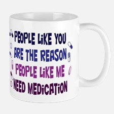 Why Medication is Needed Mug