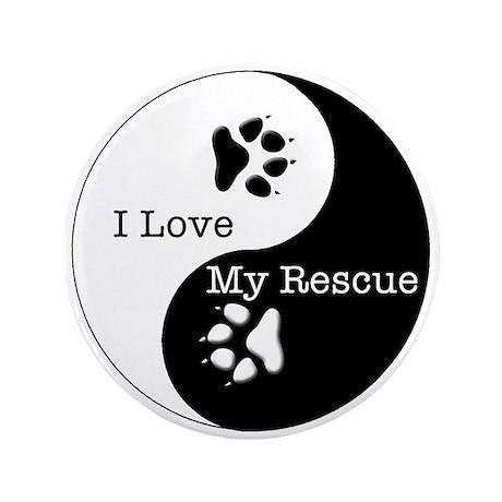"""Love My Rescue 3.5"""" Button"""