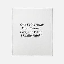 One Drink Away Drunk Throw Blanket