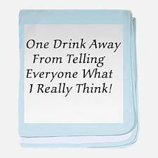 One Drink Away Drunk baby blanket