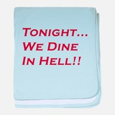 Tonight We Dine In Hell baby blanket
