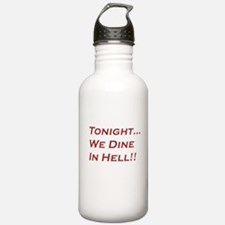 Tonight We Dine In Hell Water Bottle