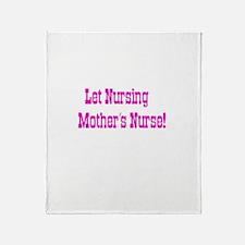 Let Nursing Mothers Nurse Throw Blanket
