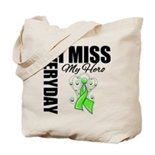 Every Day I Miss Hero Tote Bag