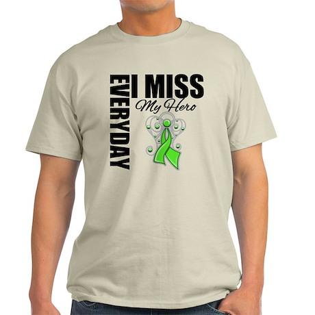 Every Day I Miss Hero Light T-Shirt