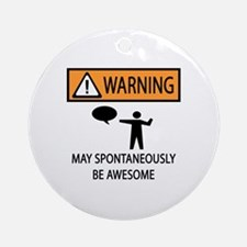 Spontaneously Awesome Ornament (Round)
