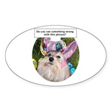 All I got for Easter Is... Oval Decal