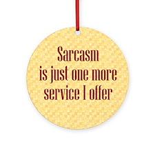 Sarcasm Service Ornament (Round)
