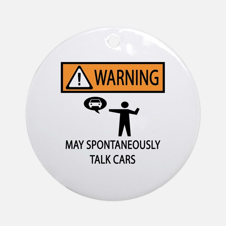 Car Talk Warning Ornament (Round)