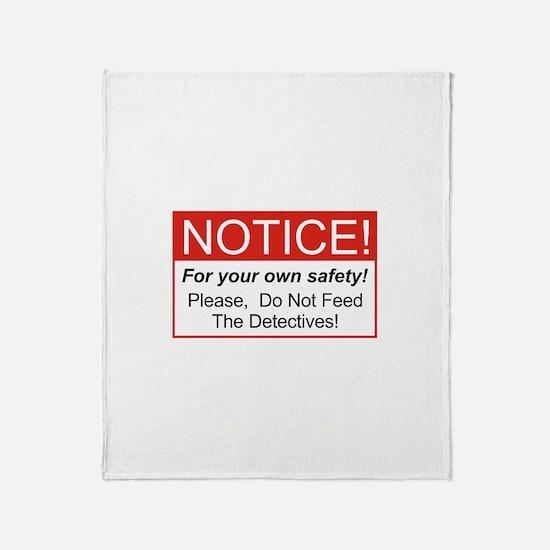 Notice / Detectives Throw Blanket