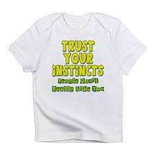 Trust Your Instincts Infant T-Shirt