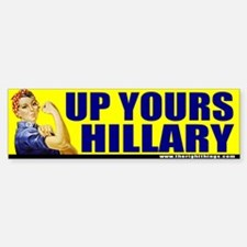 "Rosie Riveter ""Up Yours Hillary"" Bumper Bumper Bumper Sticker"