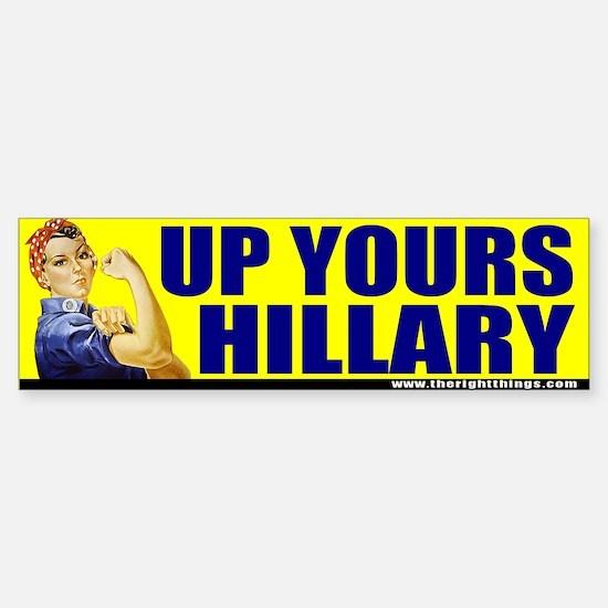 """Rosie Riveter """"Up Yours Hillary"""" Bumper Bumper Bumper Sticker"""