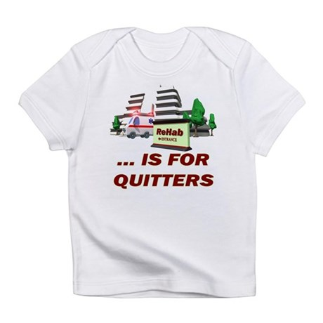 Rehab For Quitters Infant T-Shirt