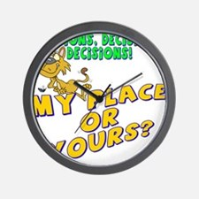 My Place Or Yours Wall Clock