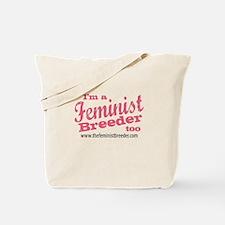 Im A Feminist Breeder Too Tote Bag