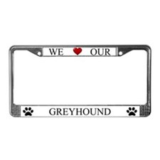 White We Love Our Greyhound Frame