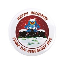 """Happy Holidays! From The Genealogy Bug 3.5"""" Button"""