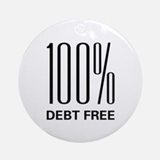 100 Percent Debt Free Ornament (Round)