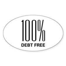 100 Percent Debt Free Oval Decal