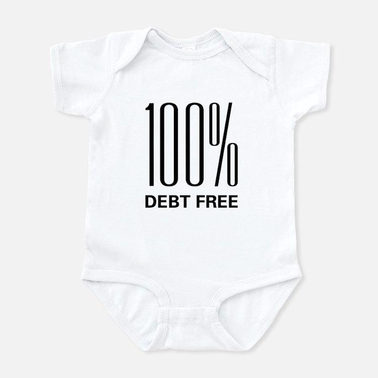 100 Percent Debt Free Infant Bodysuit