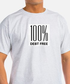 100 Percent Debt Free T-Shirt