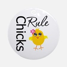 Chicks Rule Ornament (Round)