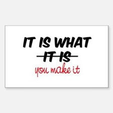 It Is What You Make It Decal