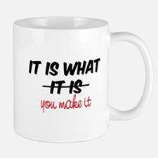 It Is What You Make It Mug