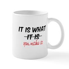 It Is What You Make It Mug