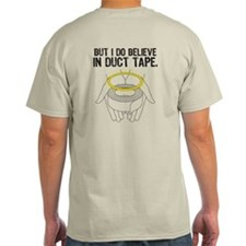 I Do Believe in Duct Tape T-Shirt