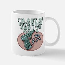Out Of Estrogen Mug