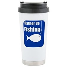 Rather Be Fishing Travel Mug