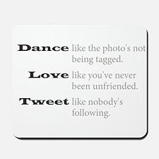Dance, Love, Tweet Mousepad