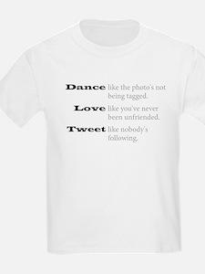 Dance, Love, Tweet T-Shirt