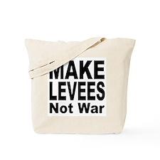 Make Levees Not War Tote Bag