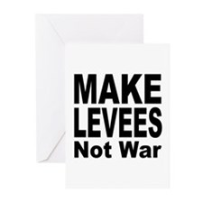 Make Levees Not War Greeting Cards (Pk of 10)