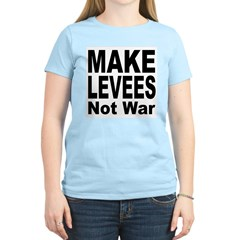 Make Levees Not War Women's Pink T-Shirt