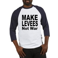 Make Levees Not War (Front) Baseball Jersey