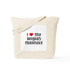 I * my Belgian Malinois Tote Bag