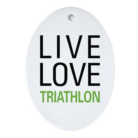 Live Love Triathlon Ornament (Oval)