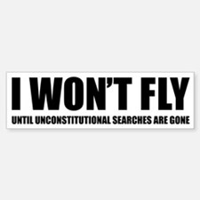 I won't fly Bumper Bumper Sticker
