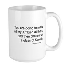Ambien chased with Scotch Mug