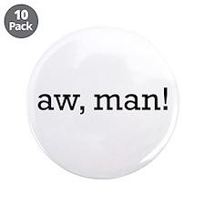"Aw, Man! 3.5"" Button (10 pack)"