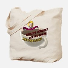 Retirement Coffee Break Tote Bag