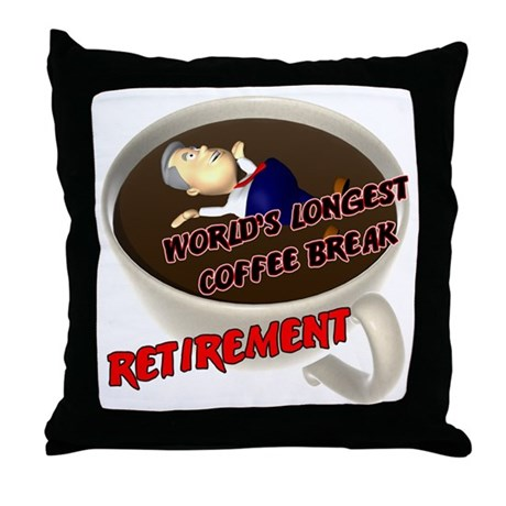 Retirement Coffee Break Throw Pillow