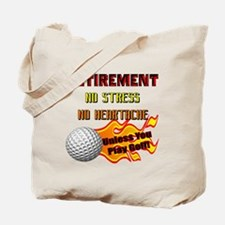 Retirement No Stress Tote Bag